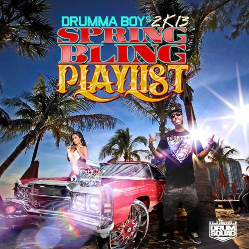 Drumma Boy - 2K13 Spring Bling Playlist