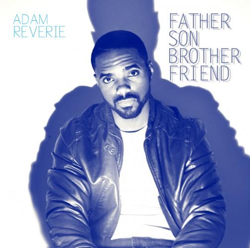 adamreverie.fathersonbrotherfriend